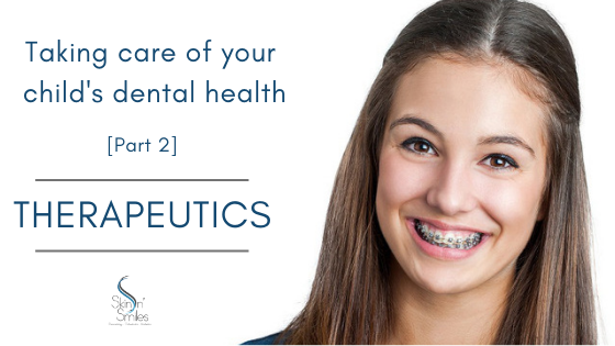 Take Care Of Your Chid's Dental Health: Part 2 – Therapeutics