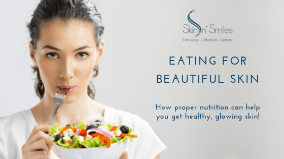 Eating for beautiful skin: How proper nutrition can help you get healthy, glowing skin